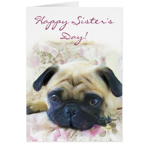 Happy Sister's Day Pug greeting card