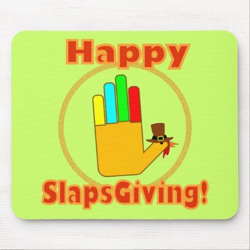 Happy Slapsgiving Design Mouse Pads