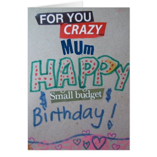 Happy Small Budget Birthday Mum Customized Card
