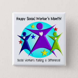 Happy Social Worker's Month Make a Difference Pinback Button