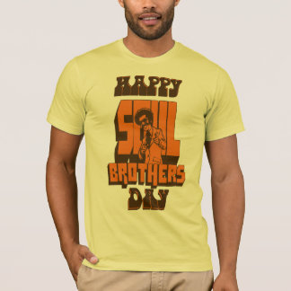 Happy Soul Brothers Day T-Shirt