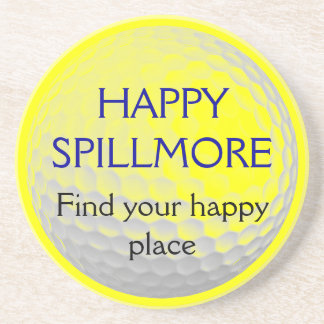 Happy Spillmore Find Your Happy Place golf Drink Coaster