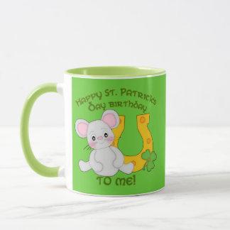 Happy St. Patrick's Birthday to Me! Mug