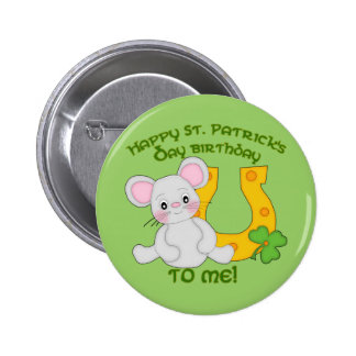 Happy St. Patrick's Birthday to Me! Pinback Button