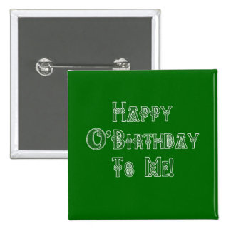 Happy St Patricks Day Birthday to Me 2 Inch Square Button