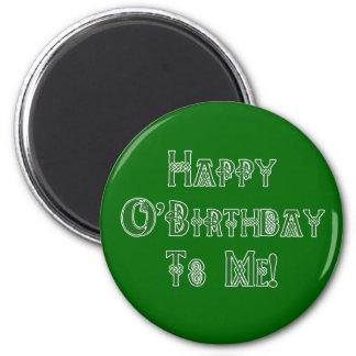 Happy St Patricks Day Birthday to Me 2 Inch Round Magnet