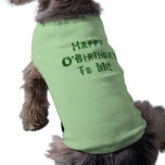 Happy St Patricks Day Birthday to Me Pet Clothes