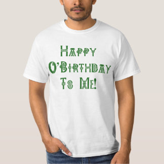 Happy St Patricks Day Birthday to Me Tee Shirts