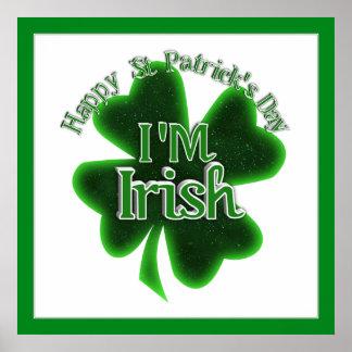 Happy St Patrick's Day - I'm Irish! Print