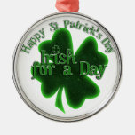 Happy St Patrick's Day - Irish For A Day Ornament