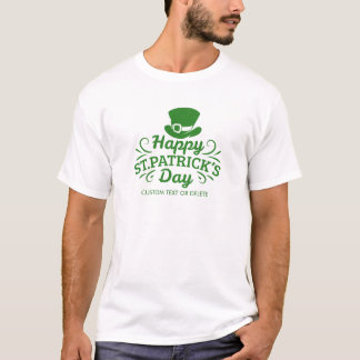 Happy St Patricks Day Leprechaun Hat Custom Text T-Shirt