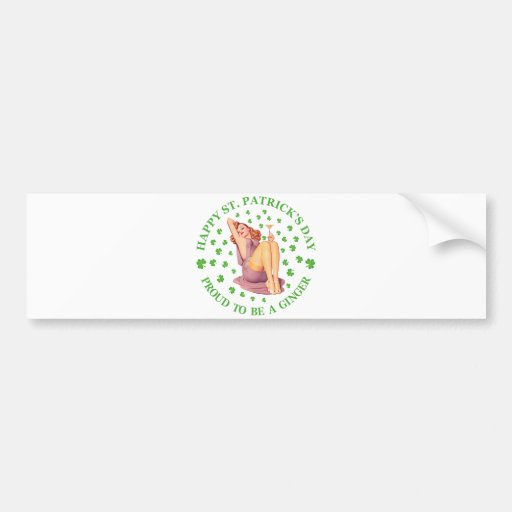 Happy St Patrick's Day - Proud to be a Ginger! Bumper Sticker