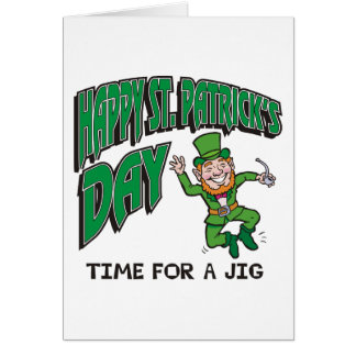 Happy St. Patrick's Day Time For A Jig Greeting Card