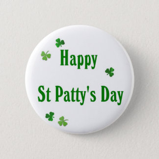 Happy St Patty's Day Pinback Button