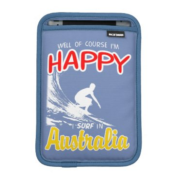 Beach Themed Happy Surfer AUSTRALIA (Wht) iPad Mini Sleeve