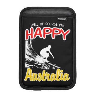 Beach Themed Happy Surfer AUSTRALIA (Wht) Sleeve For iPad Mini