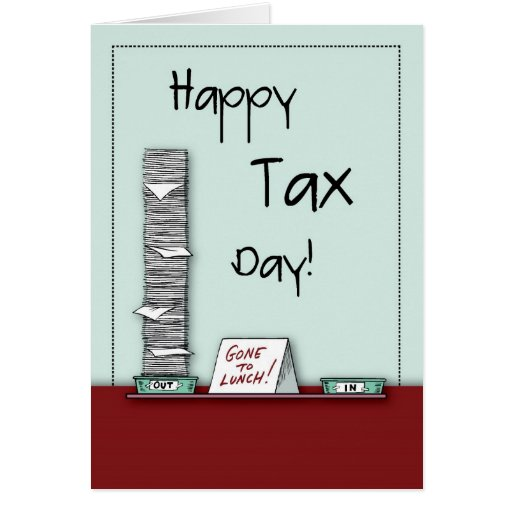 Happy Tax Day, Humor Greeting Cards