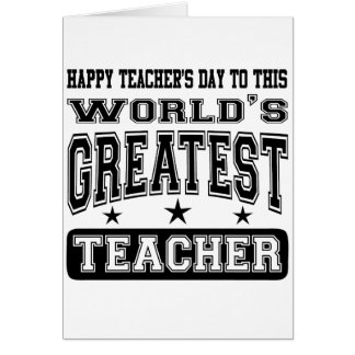 Happy Teacher's Day To World's Greatest Teacher Card