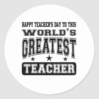 Happy Teacher's Day To World's Greatest Teacher Classic Round Sticker