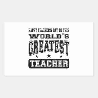 Happy Teacher's Day To World's Greatest Teacher Rectangular Sticker