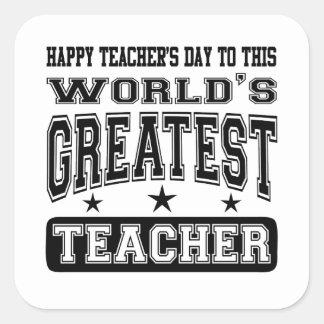 Happy Teacher's Day To World's Greatest Teacher Square Sticker