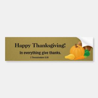 Happy Thanksgiving: 1 Thessalonians 5:18 Bumper Sticker