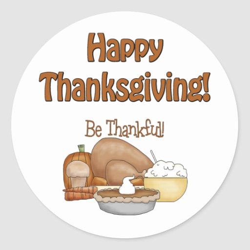 Happy Thanksgiving! Be Thankful! Stickers