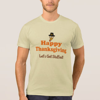 Happy Thanksgiving Let's Get Stuffed T-shirt