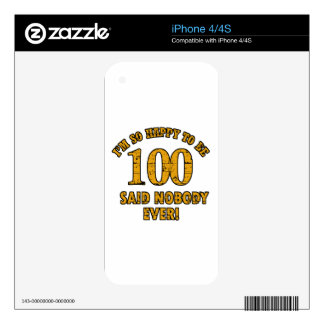 Happy to be 100 years said nobody ever skins for iPhone 4