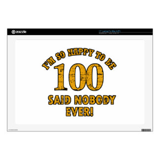 """Happy to be 100 years said nobody ever skin for 17"""" laptop"""