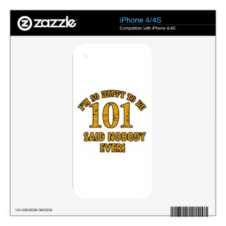 Happy to be 101 years said nobody ever iPhone 4S skins