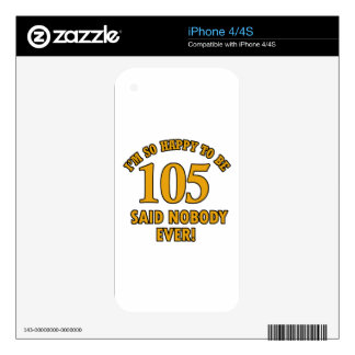 Happy to be 105 years said nobody ever iPhone 4S skin