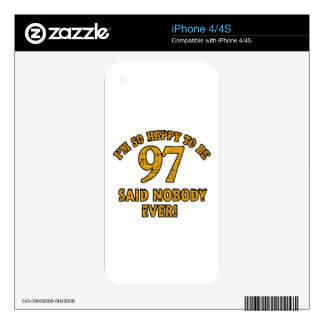 Happy to be 97 years said nobody ever skins for the iPhone 4