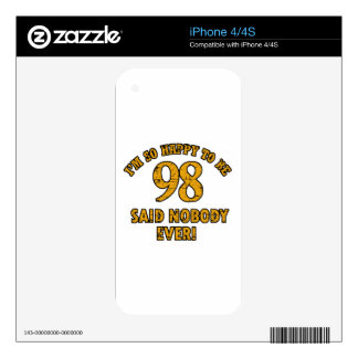 Happy to be 98 years said nobody ever decals for the iPhone 4