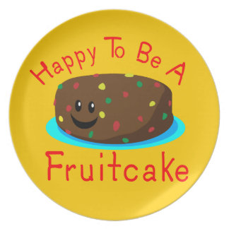 Happy to be a Fruitcake Dinner Plate