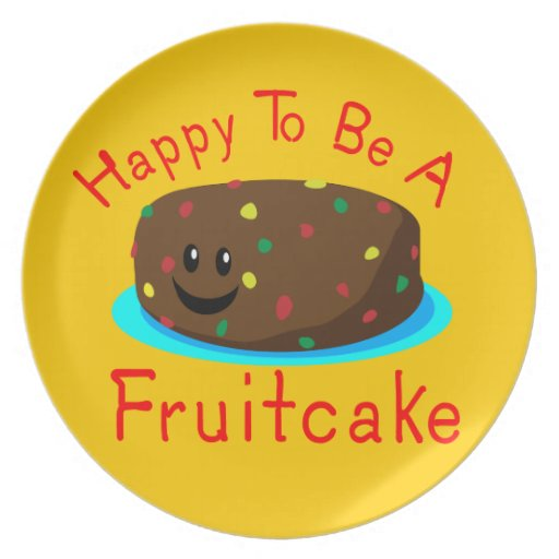 Happy to be a Fruitcake Plates