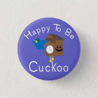 Happy to be Cuckoo Pinback Button