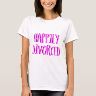 Happy To Be Divorced Female T-Shirt