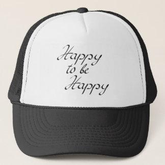 happy to be happy trucker hat
