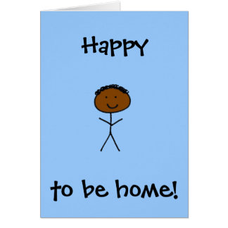Happy to be home - for boy card