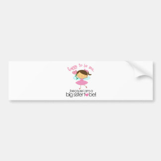 Happy To Be Me Fairy Big Sister T-shirt Bumper Sticker