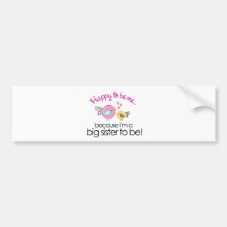 Happy To Be Me Whimsy Bird Big Sister T-shirt Bumper Sticker