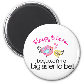 Happy To Be Me Whimsy Bird Big Sister T-shirt Magnet