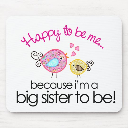 Happy To Be Me Whimsy Bird Big Sister T-shirt Mouse Pad
