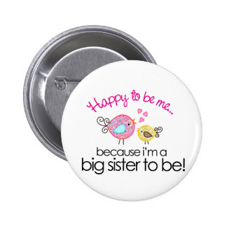 Happy To Be Me Whimsy Bird Big Sister T-shirt Pinback Button