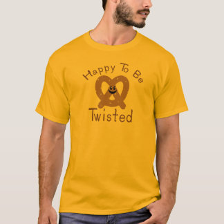 Happy to be Twisted (all styles and colors) T-Shirt