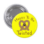 Happy to be Twisted Button