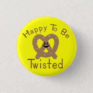 Happy to be Twisted Pinback Button