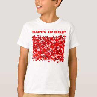 HAPPY TO HELP!   T-Shirt