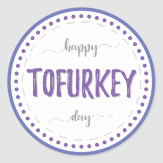Happy Tofurkey day (cool) Classic Round Sticker